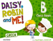 Daisy, Robin & Me!  B 5 Años. Oxford (Green Class Book Pack)