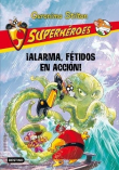 Stilton Superhéroes  8. ¡Alarma, Fétidos en acción!