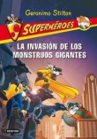 Stilton Superhéroes  2. la Invasion de los Monstruos Gigantes
