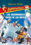 Stilton Superhéroes  7. Las abominables Ratas de las Nieves