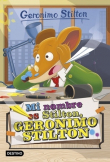GS 1. Mi nombre es Stilton, Geronimo Stilton