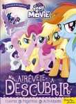 My Little Pony. The Movie. Atrévete a descubrir
