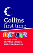 Collins First Time. Diccionario Inglés