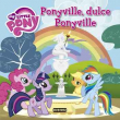 My Little Pony. Ponyville, dulce Ponyville. Libro de lectura con póster