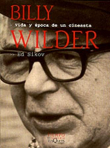 Billy Wilder. Vida y Epoca de un Cineasta
