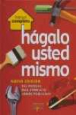 Hágalo Usted Mismo. Manual Completo