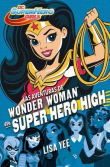 DC Super Hero Girls 1. Las aventuras de Wonder Woman en Super Hero High