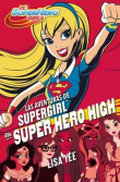 DC Super Hero Girls 2. Las aventuras de Supergirl en Super Hero High