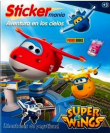 Super Wings. Aventura en los cielos (Sticker manía)